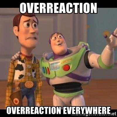 overreaction-overreaction-everywhere