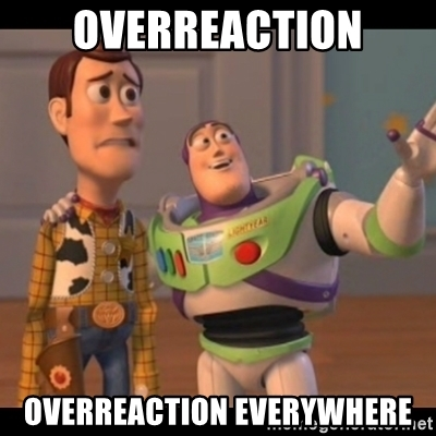 overreaction-overreaction-everywhere